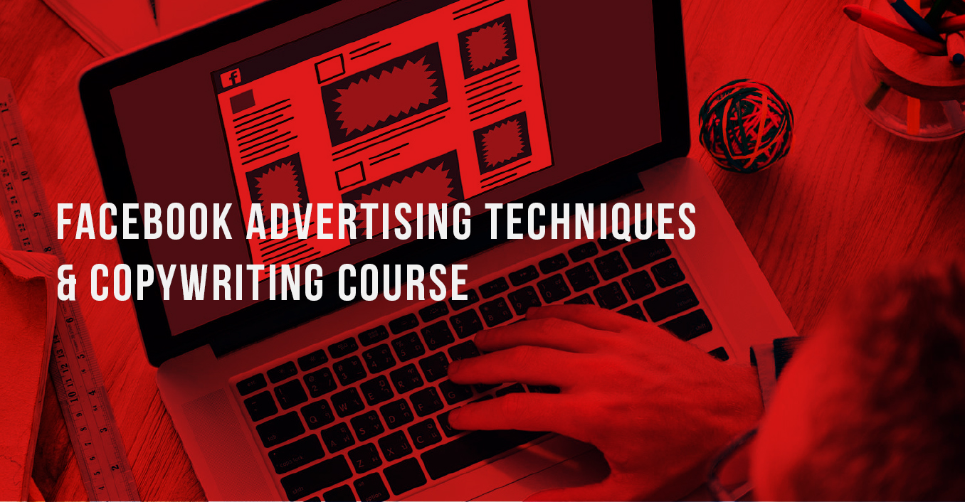FACEBOOK ADVERTISING TECHNIQUES & COPYWRITING COURSE, School Of Digital Advertising