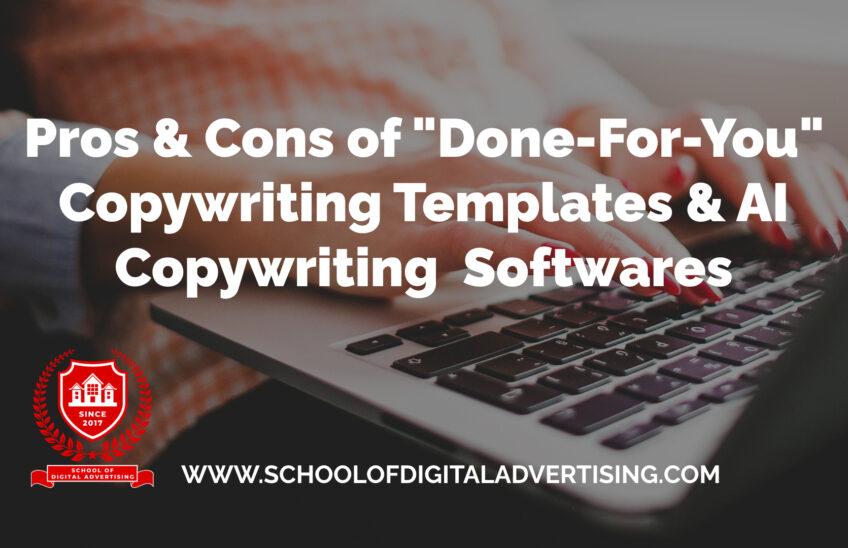 """Pros & Cons of """"Done-For-You"""" Copywriting Templates & AI Copywriting Softwares"""